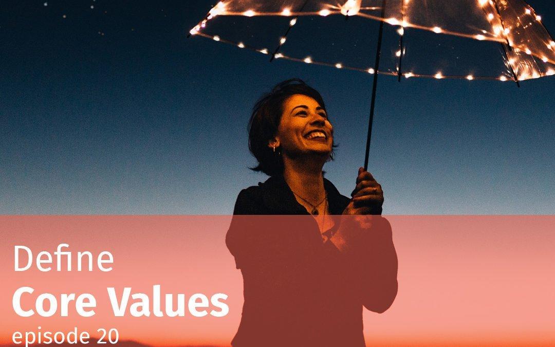 Episode 20 Define Core Values
