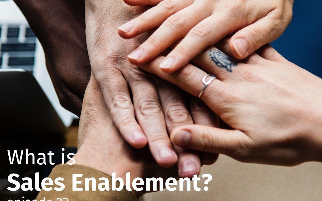Episode 23 What is Sales Enablement?