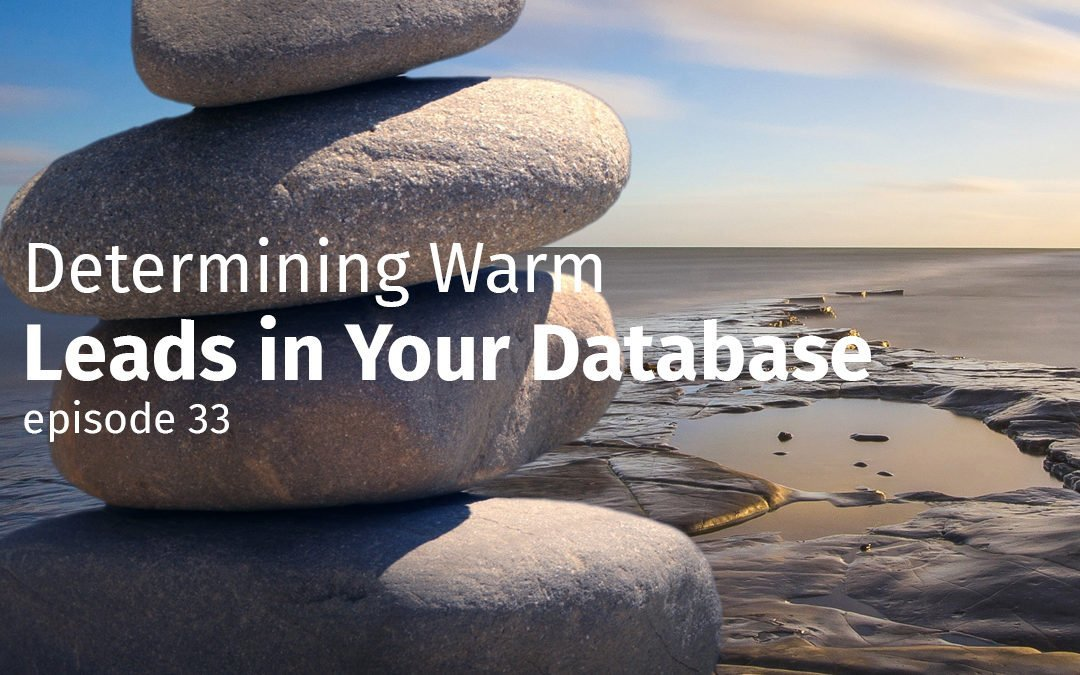 Episode 33 Determining Warm Leads in Your Database