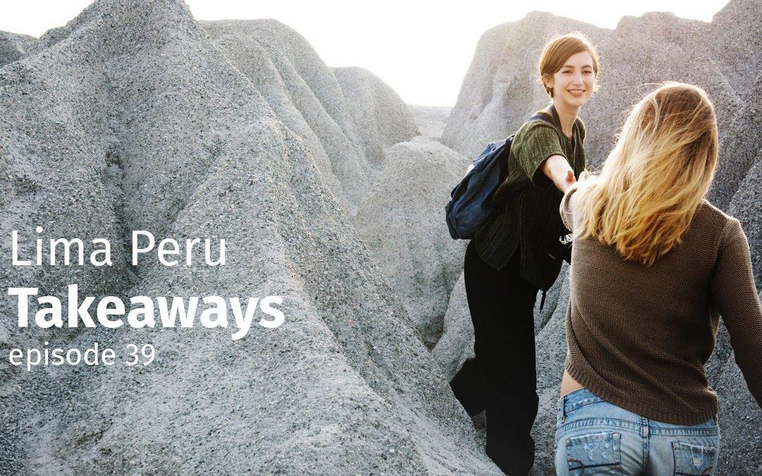Lima Peru Takeaways
