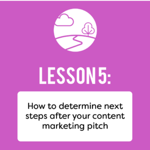 How to determine next steps after your content marketing pitch.