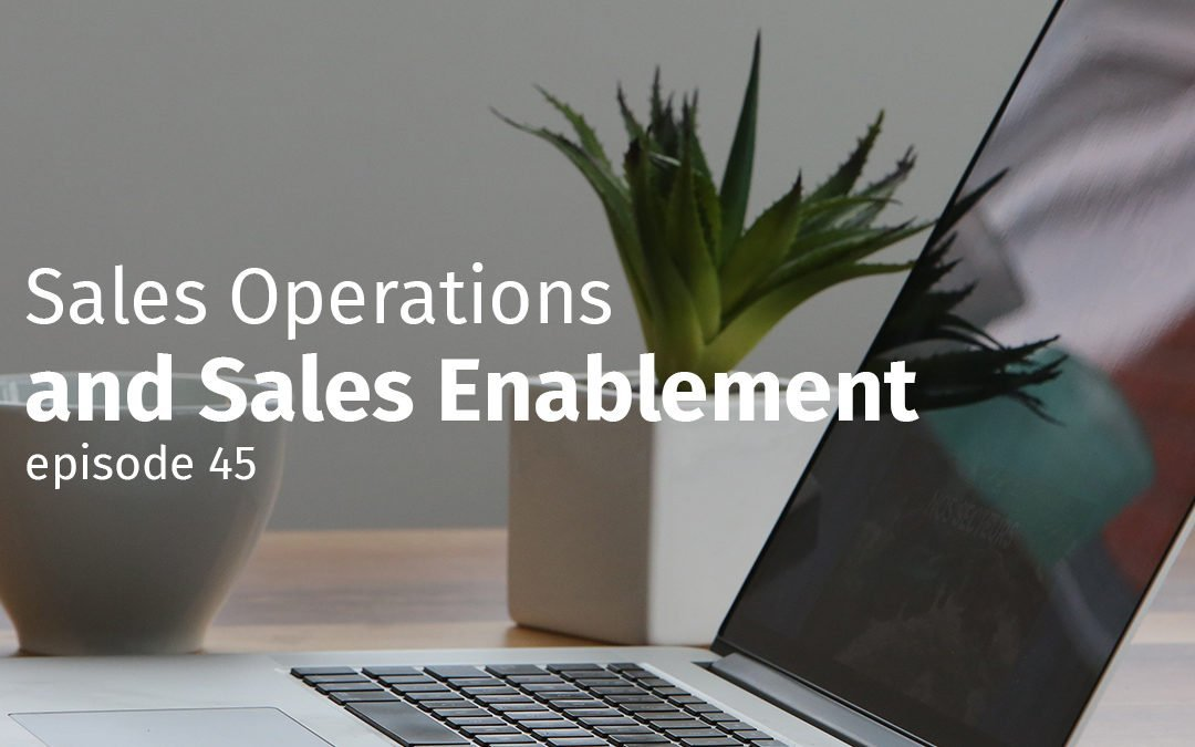 Sales Operations and Sales Enablement