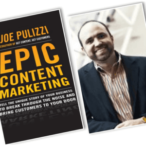 3 key take-aways from Joe Pulizzi's Book: Epic Content Marketing