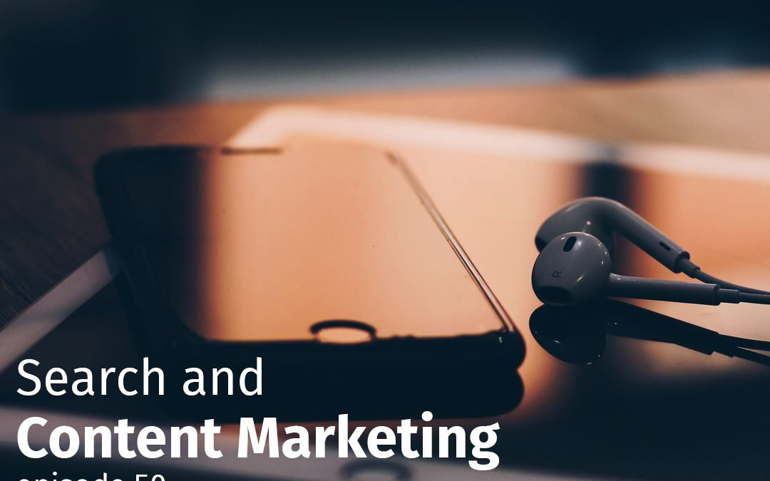Episode 50 Search and Content Marketing