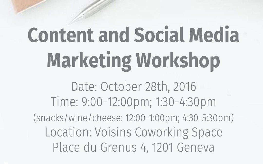 d0b513c42bb4 Save the date! Content and Social Media Marketing Workshop in Geneva October  28