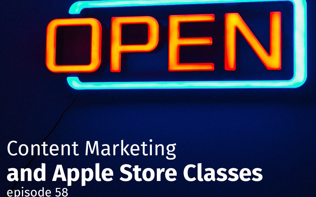 Content Marketing and Apple Store Classes